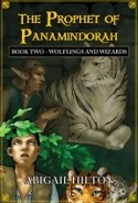 The Prophet of Panamindorah, Book I Fauns and Filinians by Abigail Hilton