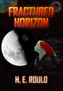 Fractured Horizon by H.E. Roulo